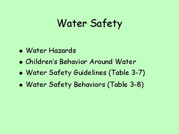 Water Safety l Water Hazards l Children's Behavior Around Water l Water Safety Guidelines