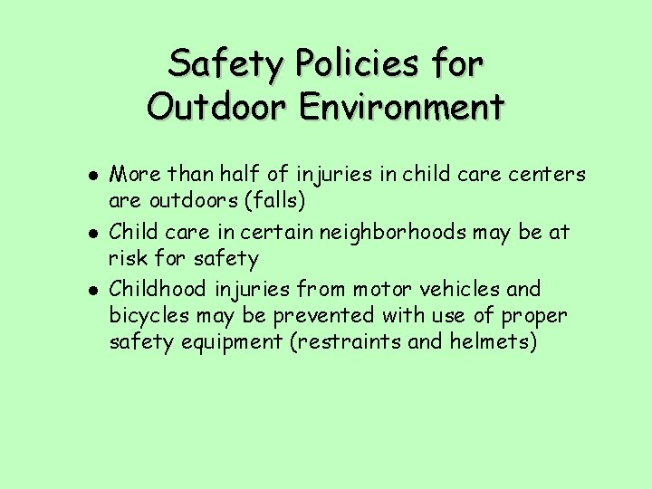 Safety Policies for Outdoor Environment l l l More than half of injuries in