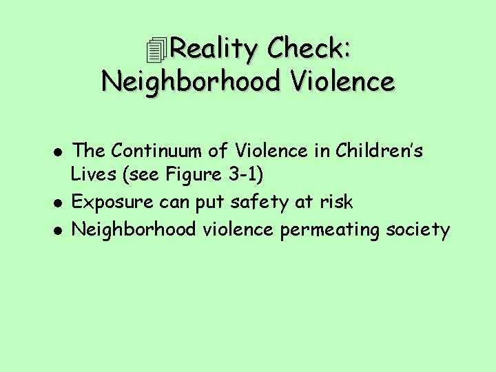 Reality Check: Neighborhood Violence l l l The Continuum of Violence in Children's