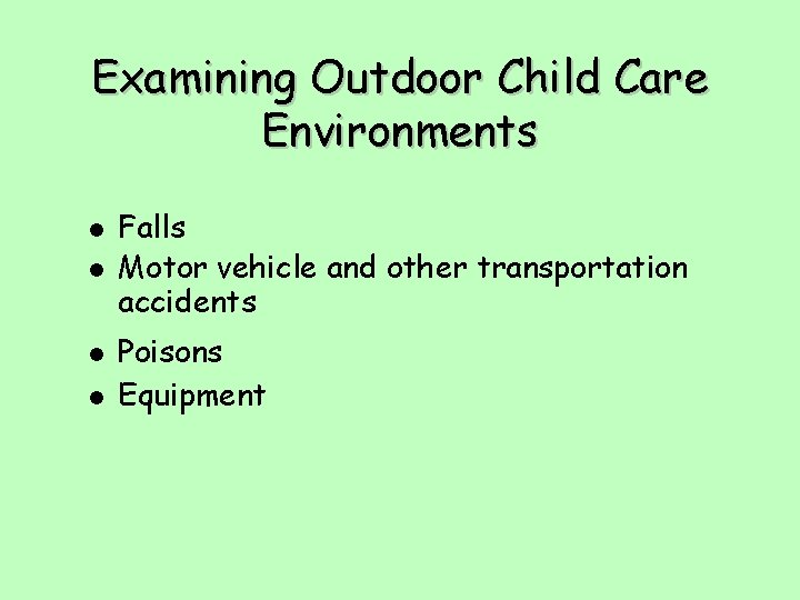 Examining Outdoor Child Care Environments l l Falls Motor vehicle and other transportation accidents