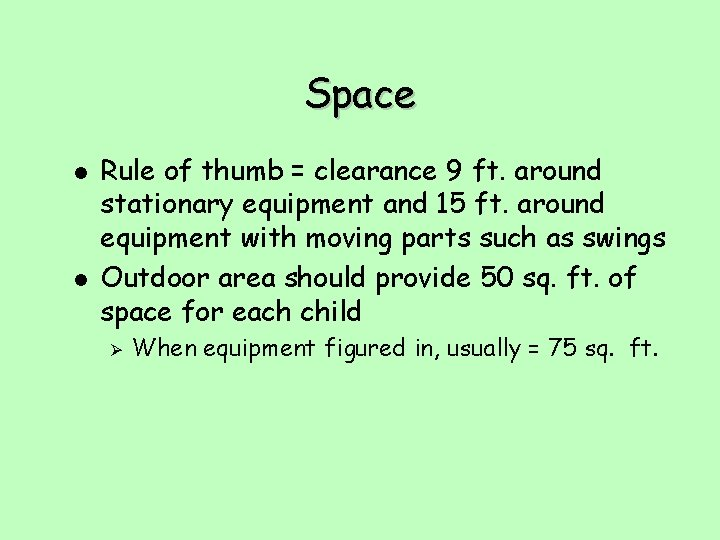 Space l l Rule of thumb = clearance 9 ft. around stationary equipment and