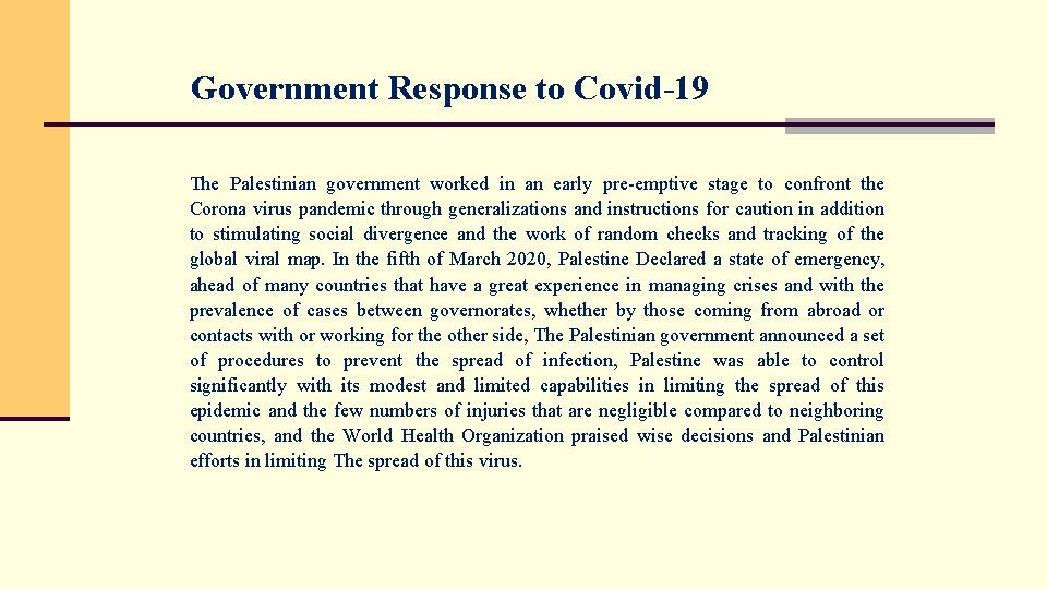 Government Response to Covid-19 The Palestinian government worked in an early pre-emptive stage to