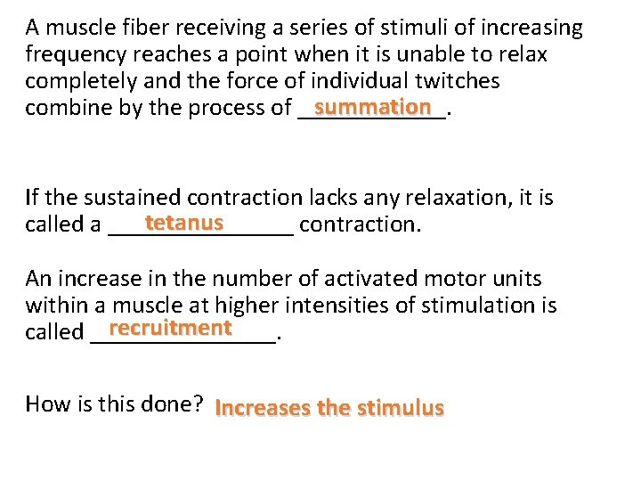 A muscle fiber receiving a series of stimuli of increasing frequency reaches a point