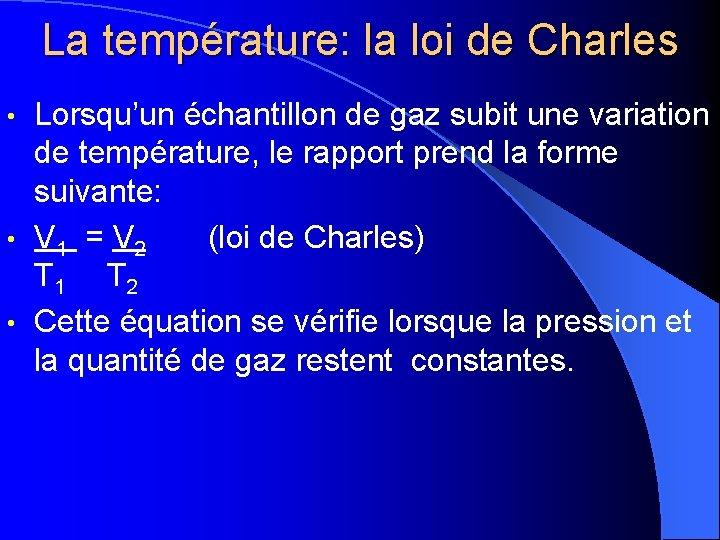 La température: la loi de Charles Lorsqu'un échantillon de gaz subit une variation de