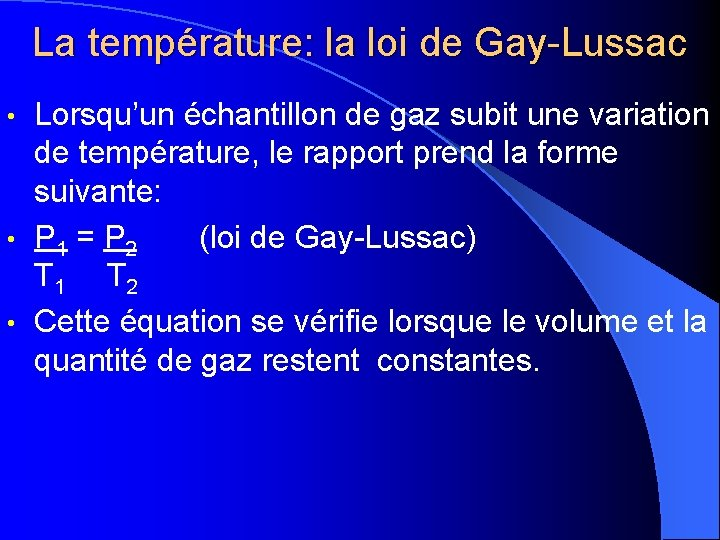 La température: la loi de Gay-Lussac Lorsqu'un échantillon de gaz subit une variation de