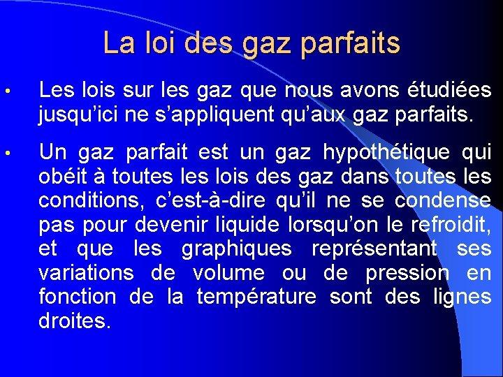 La loi des gaz parfaits • Les lois sur les gaz que nous avons