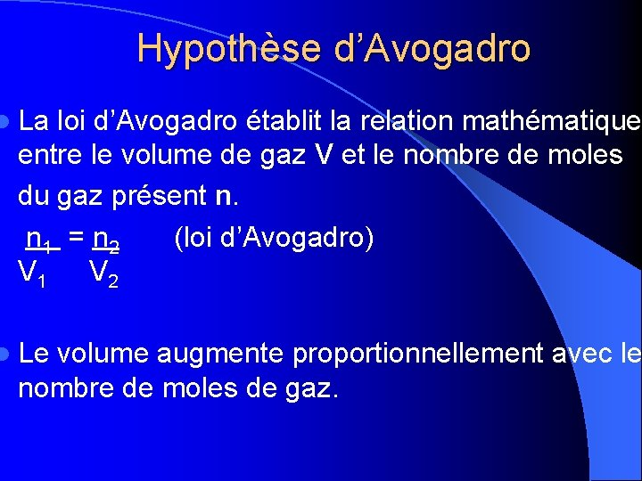 Hypothèse d'Avogadro l La loi d'Avogadro établit la relation mathématique entre le volume de