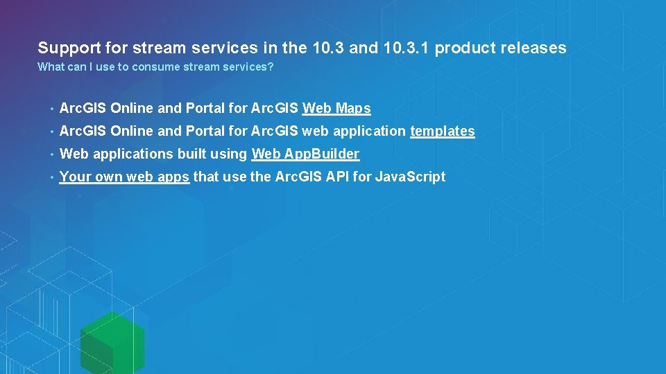 Support for stream services in the 10. 3 and 10. 3. 1 product releases