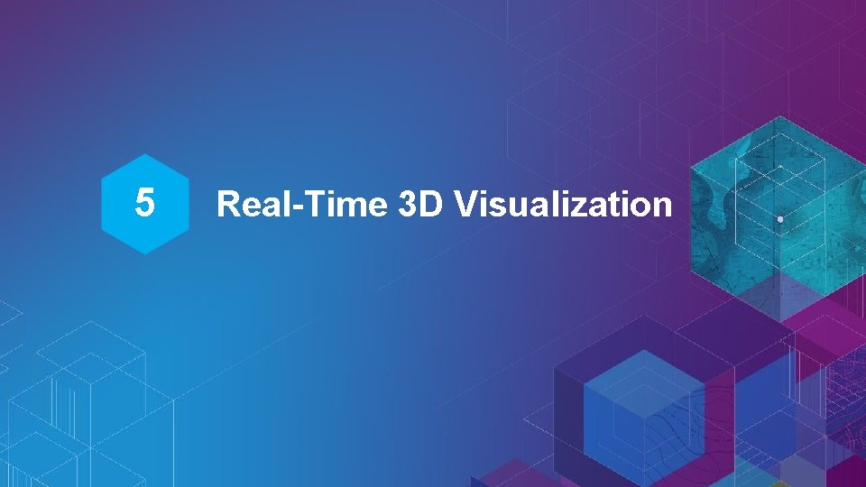 5 Real-Time 3 D Visualization