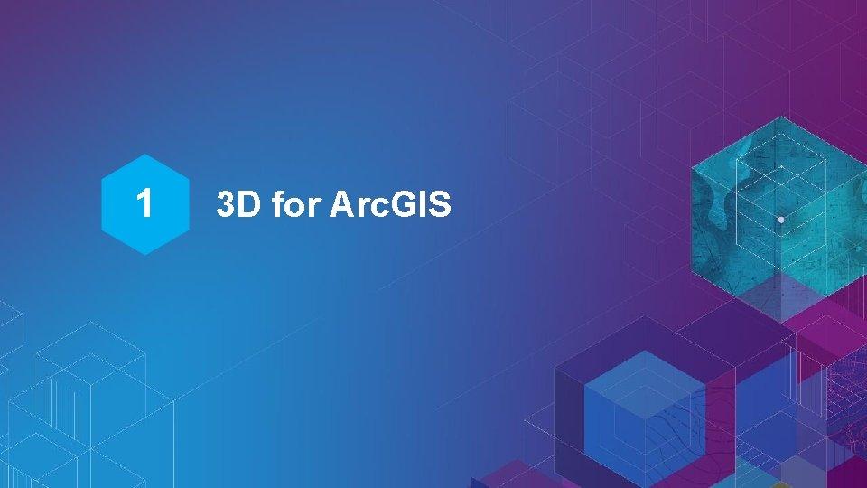 1 3 D for Arc. GIS