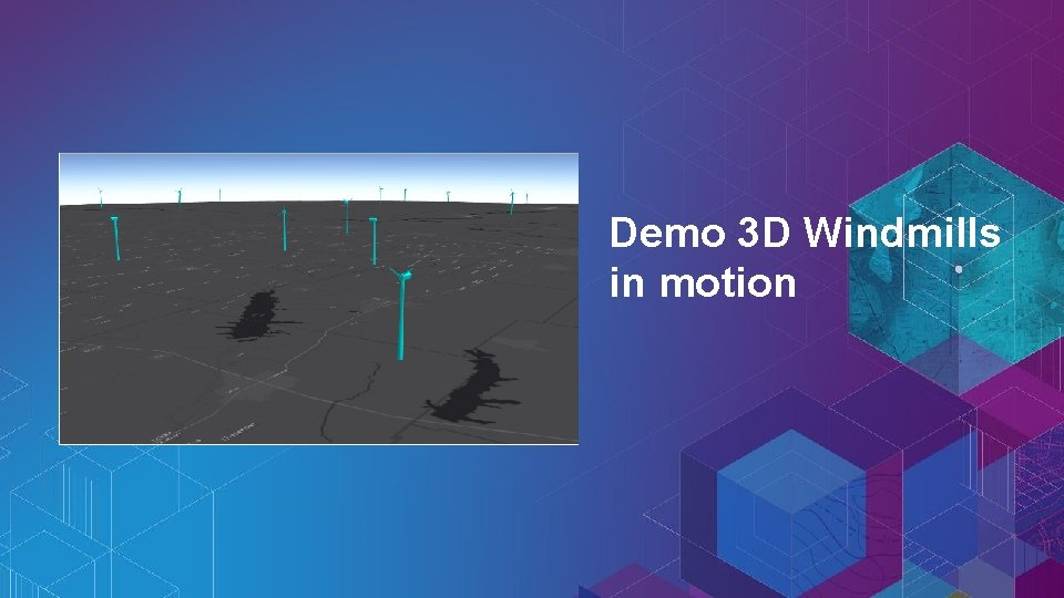 Demo 3 D Windmills in motion