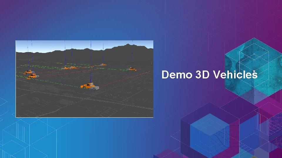 Demo 3 D Vehicles