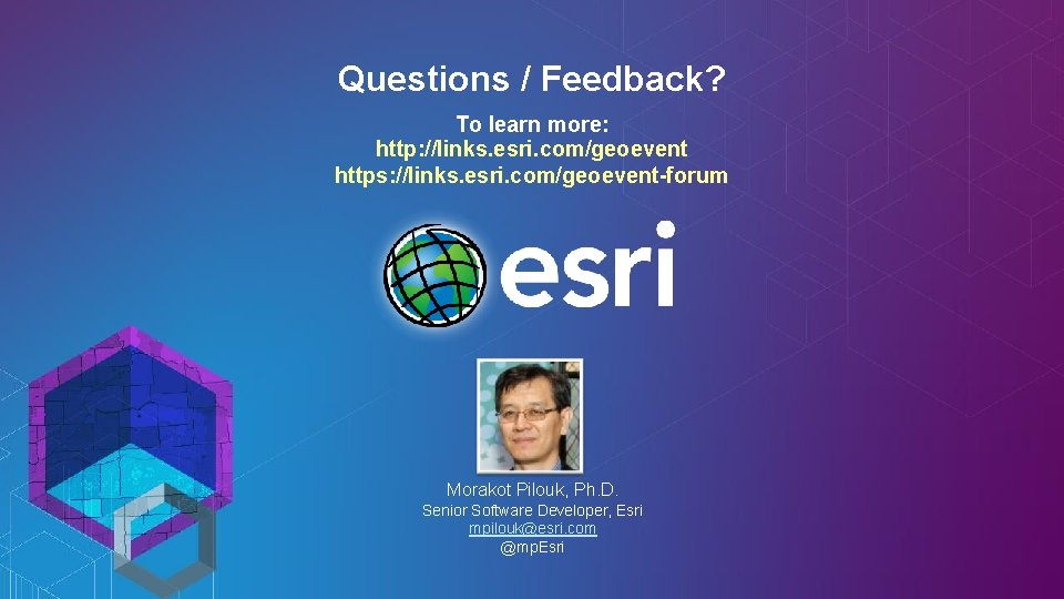 Questions / Feedback? To learn more: http: //links. esri. com/geoevent https: //links. esri. com/geoevent-forum