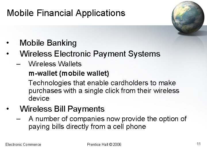 Mobile Financial Applications • • Mobile Banking Wireless Electronic Payment Systems – • Wireless