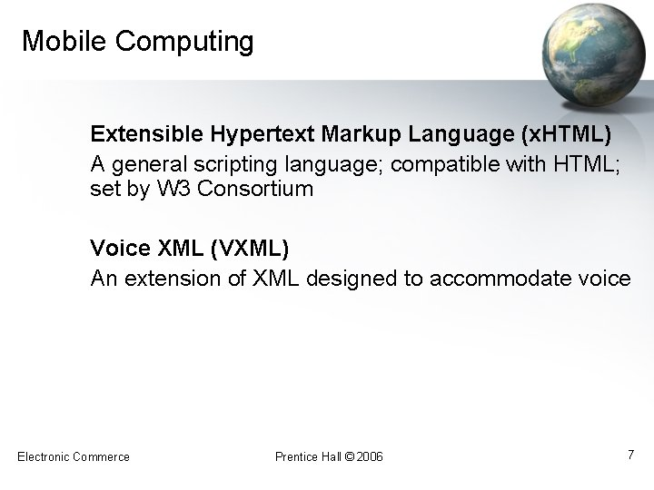 Mobile Computing Extensible Hypertext Markup Language (x. HTML) A general scripting language; compatible with