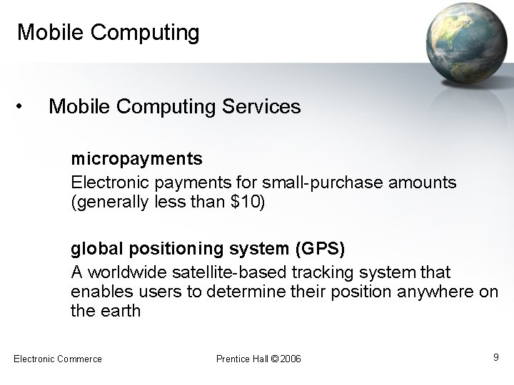 Mobile Computing • Mobile Computing Services micropayments Electronic payments for small-purchase amounts (generally less