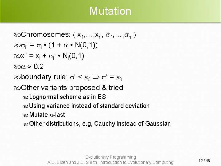 Mutation Chromosomes: x 1, …, xn, 1, …, n i' = i • (1