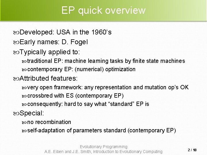 EP quick overview Developed: USA in the 1960's Early names: D. Fogel Typically applied