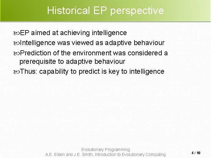 Historical EP perspective EP aimed at achieving intelligence Intelligence was viewed as adaptive behaviour