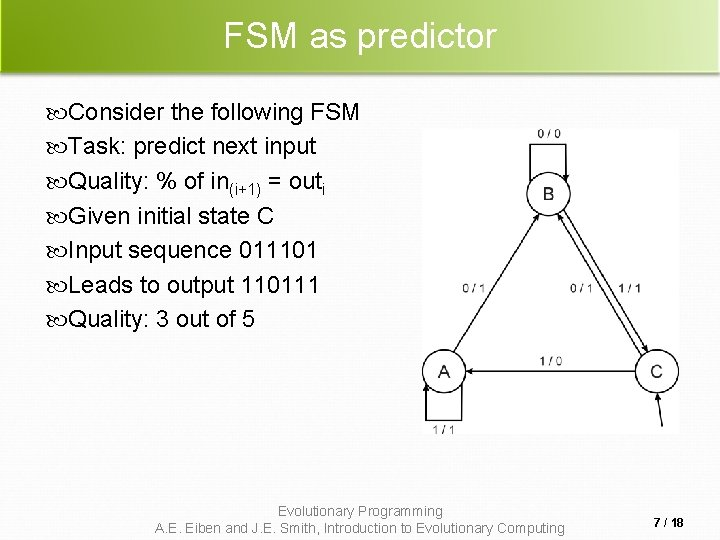 FSM as predictor Consider the following FSM Task: predict next input Quality: % of
