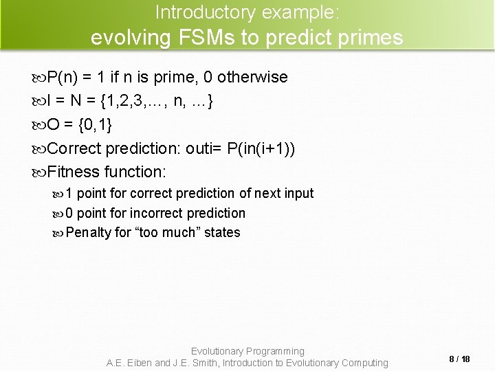 Introductory example: evolving FSMs to predict primes P(n) = 1 if n is prime,
