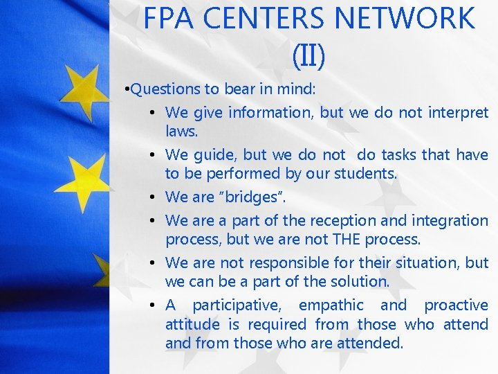 FPA CENTERS NETWORK (II) • Questions to bear in mind: • We give information,