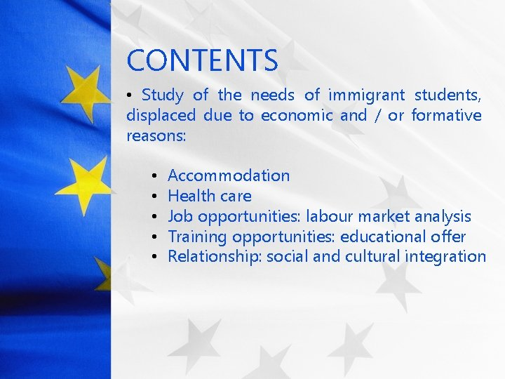 CONTENTS • Study of the needs of immigrant students, displaced due to economic and