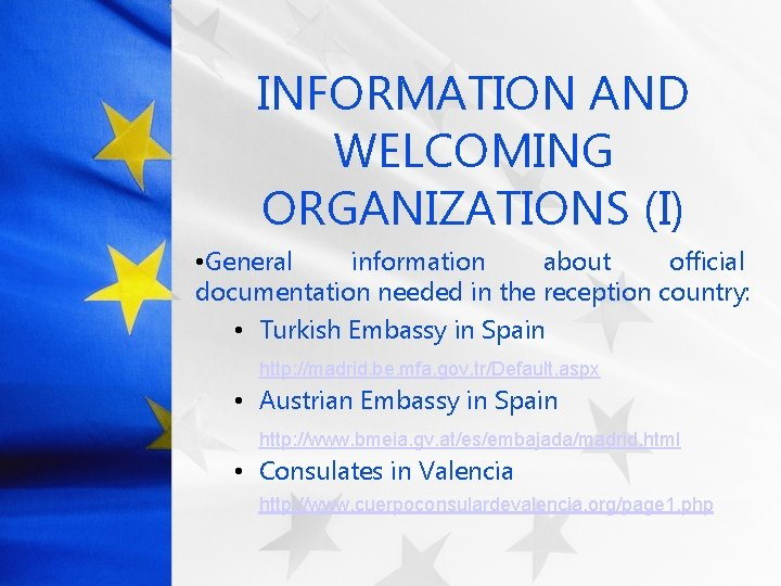 INFORMATION AND WELCOMING ORGANIZATIONS (I) • General information about official documentation needed in the