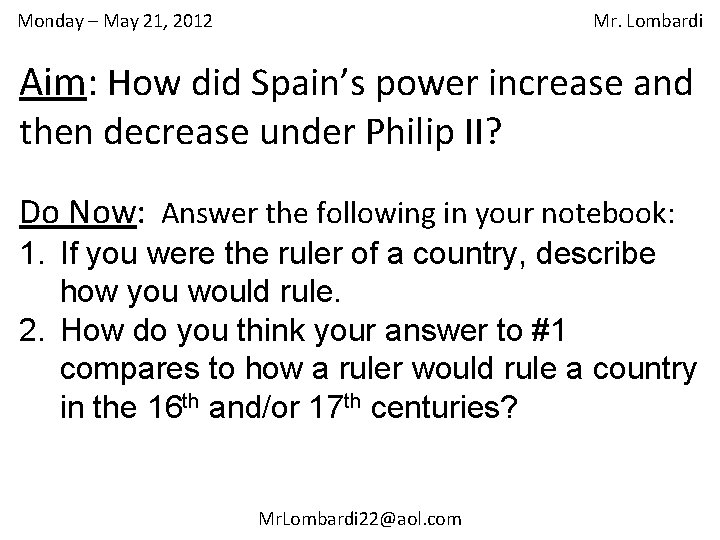 Monday – May 21, 2012 Mr. Lombardi Aim: How did Spain's power increase and