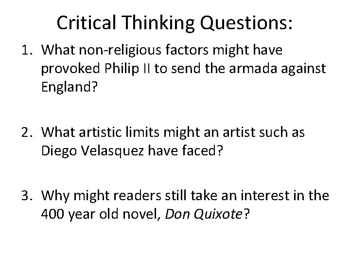 Critical Thinking Questions: 1. What non-religious factors might have provoked Philip II to send