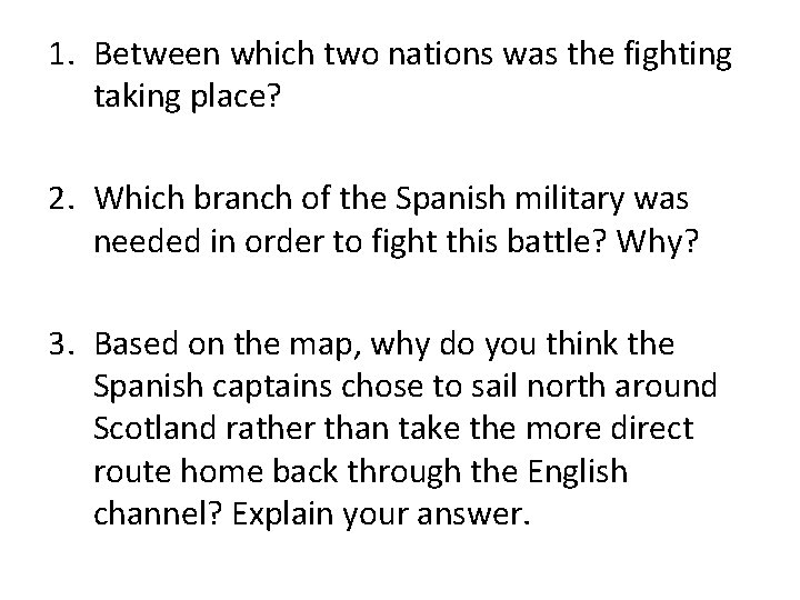 1. Between which two nations was the fighting taking place? 2. Which branch of