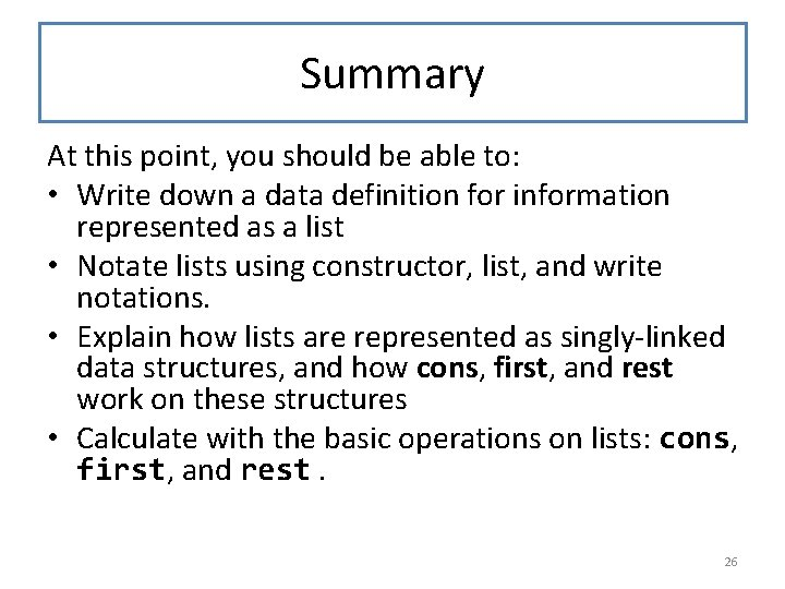Summary At this point, you should be able to: • Write down a data