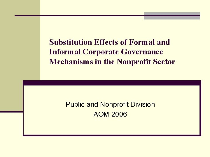 Substitution Effects of Formal and Informal Corporate Governance Mechanisms in the Nonprofit Sector Public