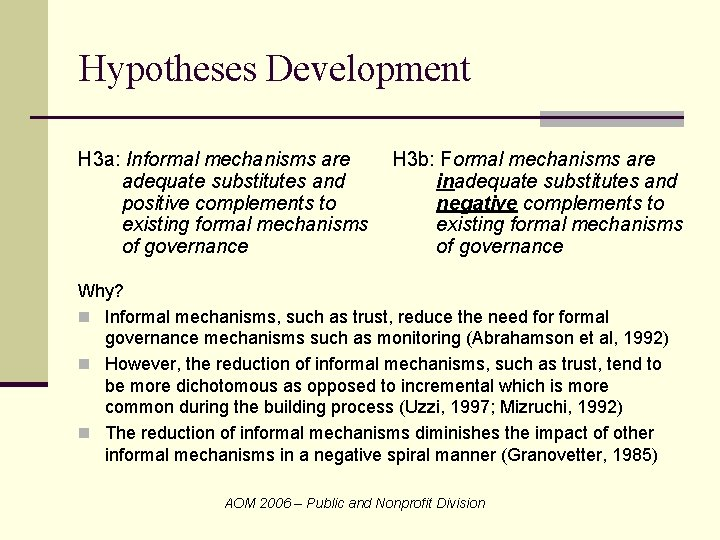 Hypotheses Development H 3 a: Informal mechanisms are adequate substitutes and positive complements to