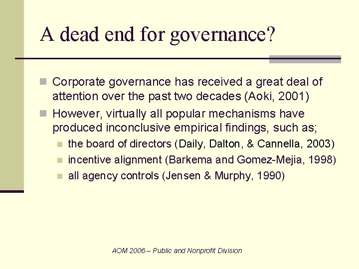 A dead end for governance? n Corporate governance has received a great deal of