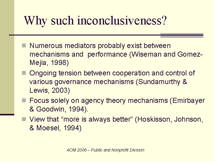 Why such inconclusiveness? n Numerous mediators probably exist between mechanisms and performance (Wiseman and