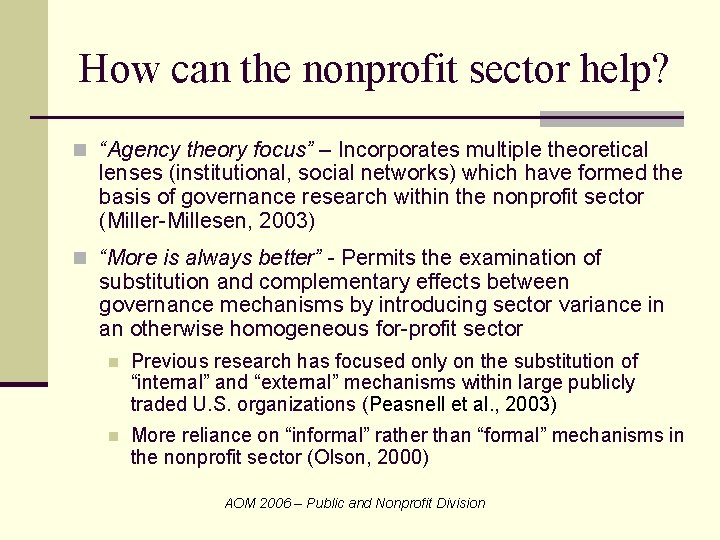 """How can the nonprofit sector help? n """"Agency theory focus"""" – Incorporates multiple theoretical"""