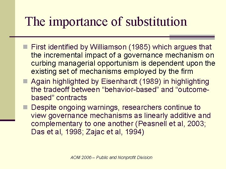 The importance of substitution n First identified by Williamson (1985) which argues that the