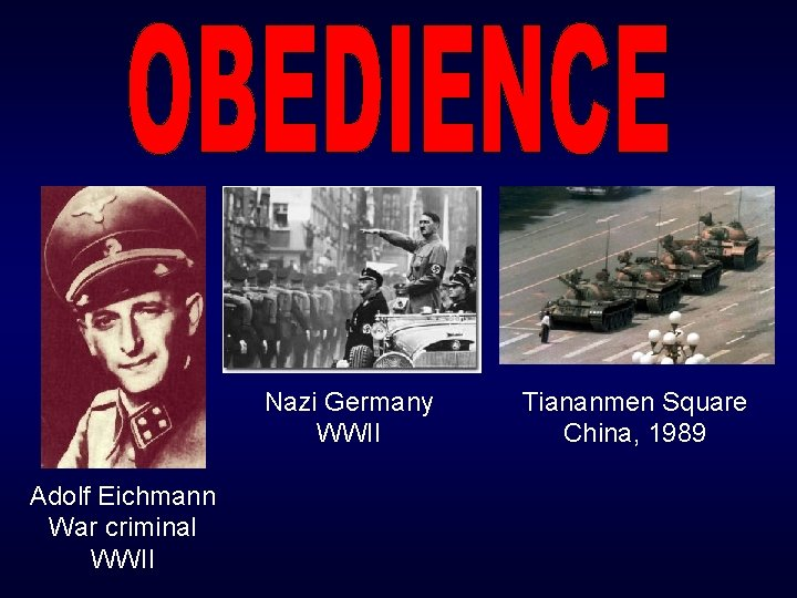 Nazi Germany WWII Adolf Eichmann War criminal WWII Tiananmen Square China, 1989