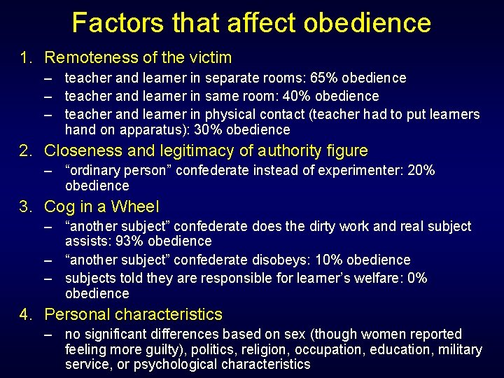 Factors that affect obedience 1. Remoteness of the victim – teacher and learner in