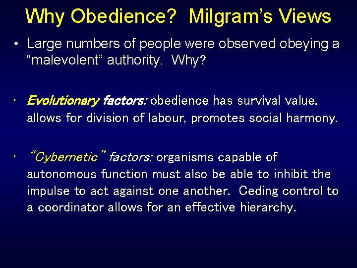 """Why Obedience? Milgram's Views • Large numbers of people were observed obeying a """"malevolent"""""""