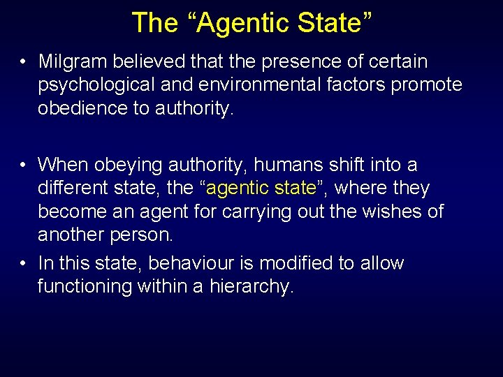 """The """"Agentic State"""" • Milgram believed that the presence of certain psychological and environmental"""