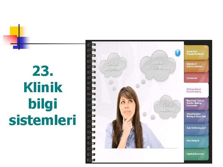23. Klinik bilgi sistemleri