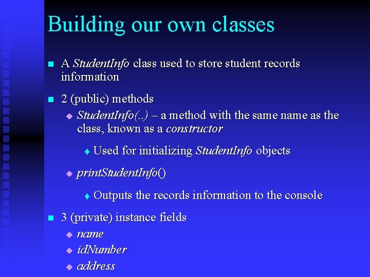 Building our own classes n A Student. Info class used to store student records