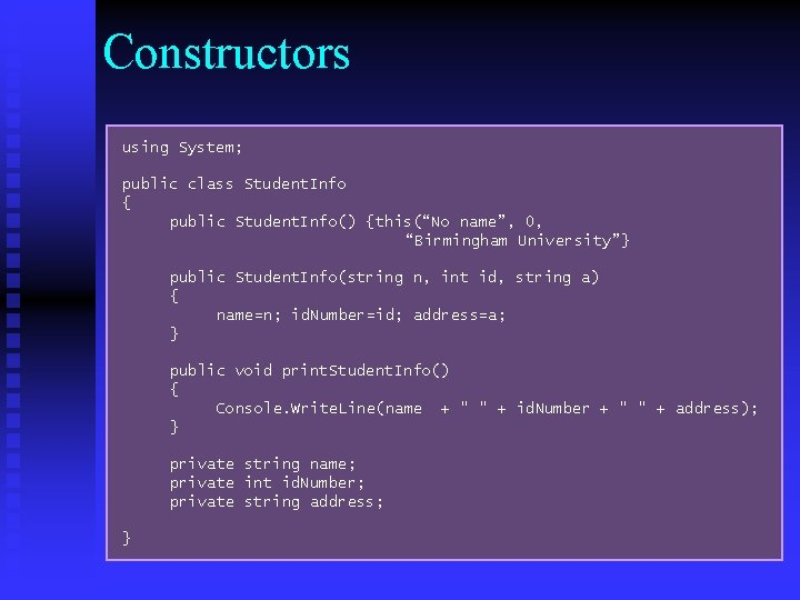 """Constructors using System; public class Student. Info { public Student. Info() {this(""""No name"""", 0,"""