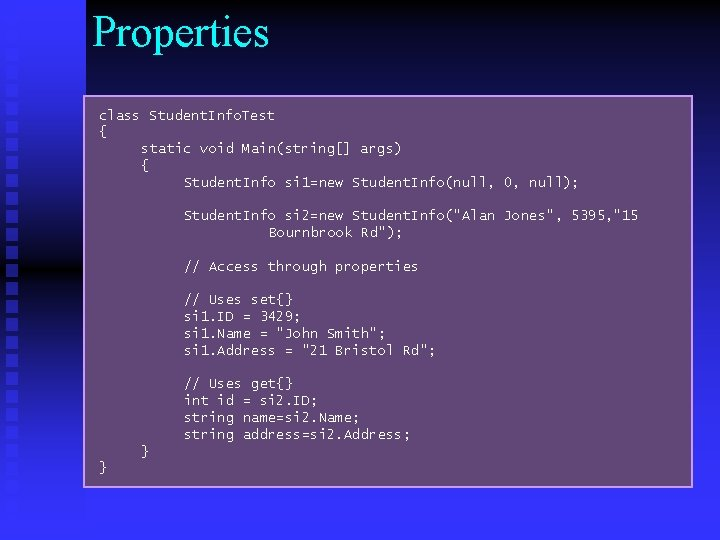 Properties class Student. Info. Test { static void Main(string[] args) { Student. Info si