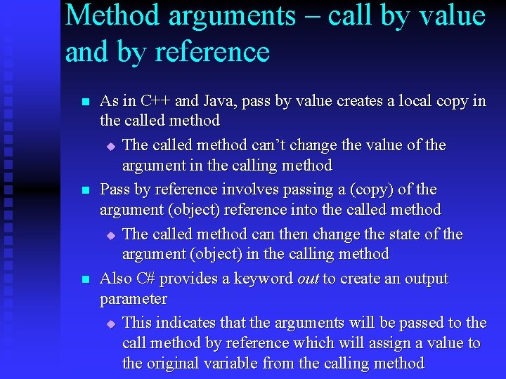 Method arguments – call by value and by reference n n n As in