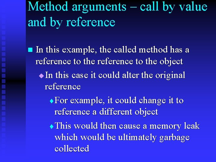 Method arguments – call by value and by reference n In this example, the