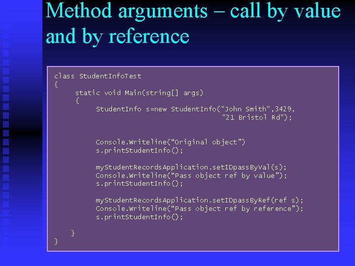 Method arguments – call by value and by reference class Student. Info. Test {