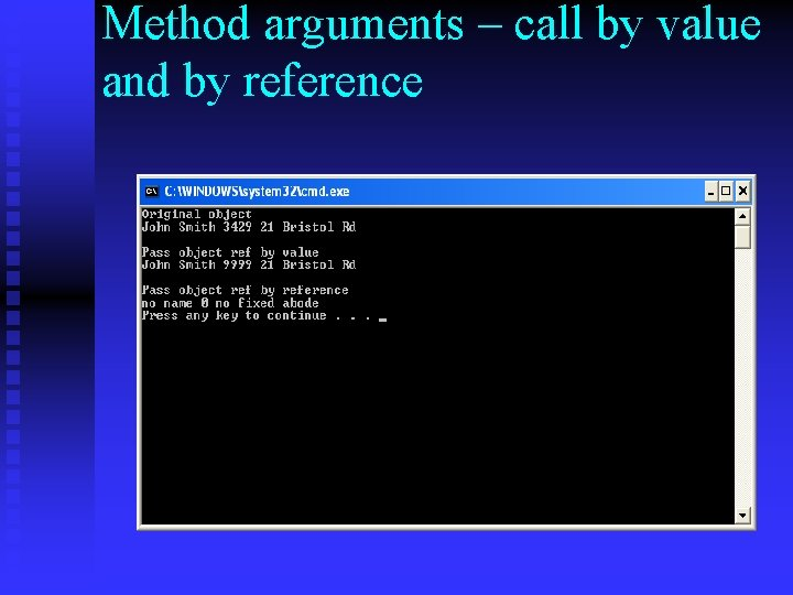 Method arguments – call by value and by reference